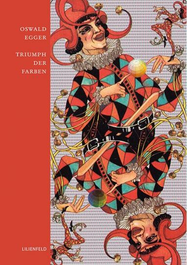 Oswald Egger: Triumph der Farben