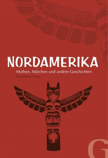 David Fermer: Nordamerika - Mythen, Märchen und andere Geschichten