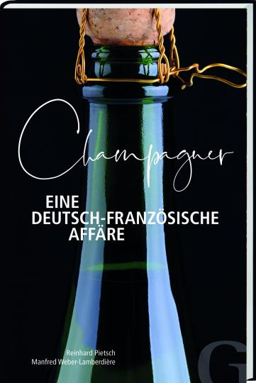 Reinhard Pietsch: Champagner – Eine deutsch-französische Affäre