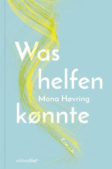 Mona Høvring: Was helfen könnte