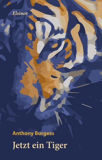 Anthony Burgess: Jetzt ein Tiger