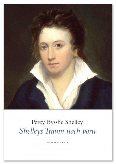 Percy Bysshe Shelley, Erich F. Engler: Shelleys Traum nach vorn