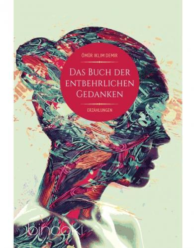 Ömür Iklim Demir: Das Buch der entbehrlichen Gedanken