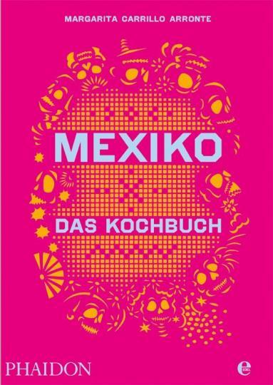 Margarita Carrillo Arronte: Mexiko-Das Kochbuch