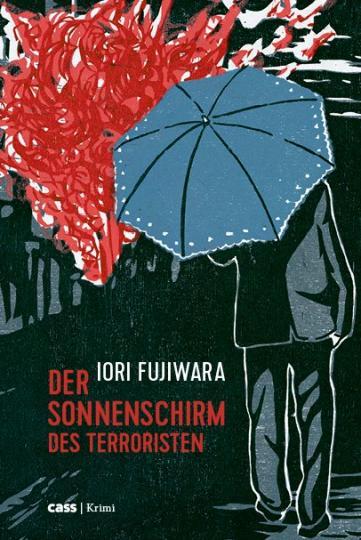 Iori Fujiwara: Der Sonnenschirm des Terroristen