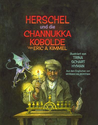 Eric A. Kimmel, Trina Schart Hyman: Herschel und die Channukka Kobolde