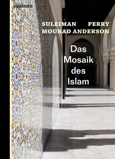 Perry Anderson, Suleiman Mourad: Das Mosaik des Islam