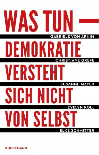 Christiane Grefe, Susanne Mayer, Evelyn Roll, Elke Schmitter, Gabriele von Arnim: Was tun