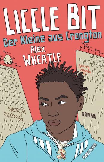 Alex Wheatle: Liccle Bit. Der Kleine aus Crongton