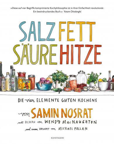 Samin Nosrat, Wendy MacNaughton: Salz. Fett. Säure. Hitze.