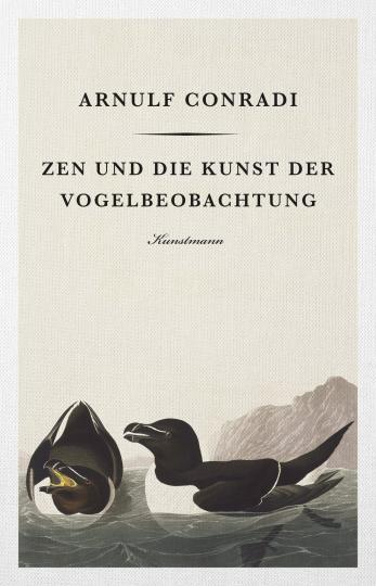 Arnulf Conradi: Zen und die Kunst der Vogelbeobachtung
