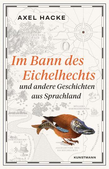 Axel Hacke: Im Bann des Eichelhechts