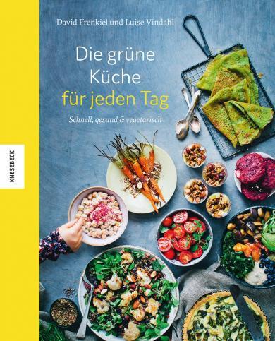 David Frenkiel, Luise Vindahl: Die grüne Küche für jeden Tag