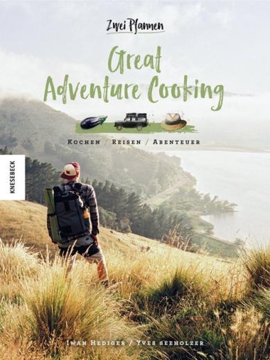 Iwan Hediger, Yves Seeholzer: Great Adventure Cooking