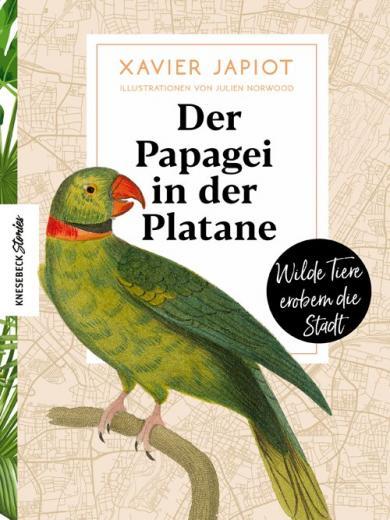 Xavier Japiot, Julien Norwood: Der Papagei in der Platane