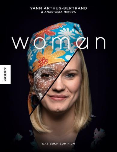 Yann Arthus-Bertrand, Anastasia Mikova: Woman