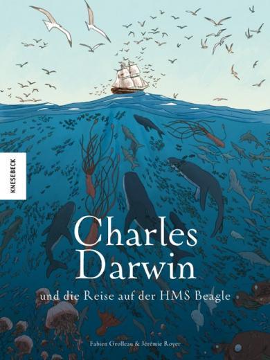Fabien Grolleau, Jérémie Royer: Charles Darwin und die Reise auf der HMS Beagle