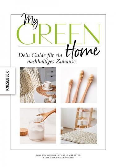 Anne Peter, Christine Weidenweber, Jana Wischnewski-Kolbe: My Green Home