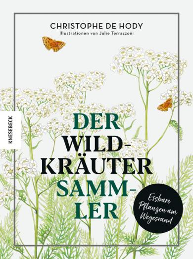 Christophe de Hody, Julie Terrazzoni: Der Wildkräutersammler