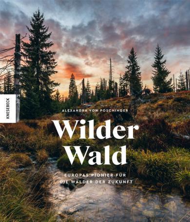 Alexandra von Poschinger: Wilder Wald