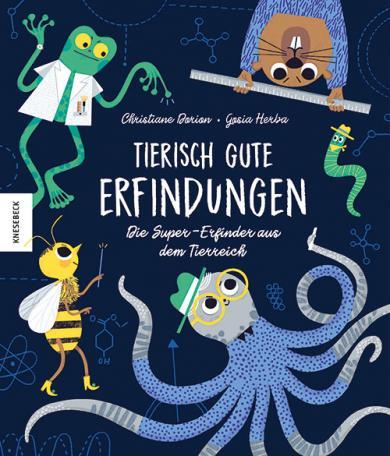 Christiane Dorion, Gosia Herba: Tierisch gute Erfindungen