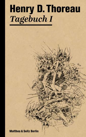 Henry David Thoreau: Tagebuch I