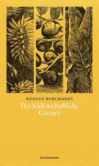 Rudolf Borchardt, Judith Schalansky: Der leidenschaftliche Gärtner