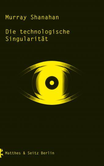 Murray Shanahan: Die technologische Singularität