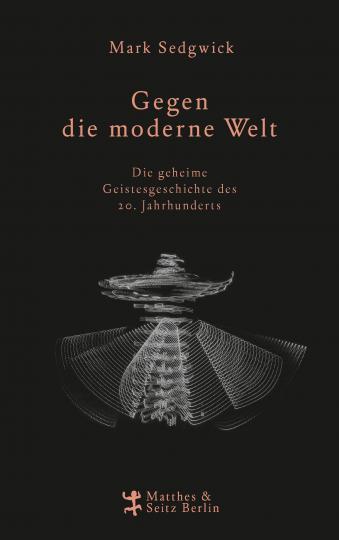 Mark J. Sedgwick: Gegen die moderne Welt