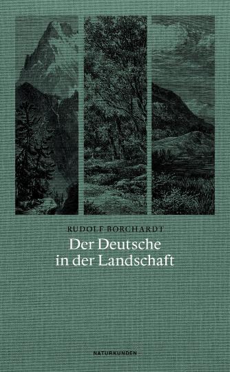 Rudolf Borchardt, Judith Schalansky: Der Deutsche in der Landschaft