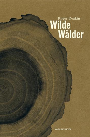 Roger Deakin, Judith Schalansky: Wilde Wälder
