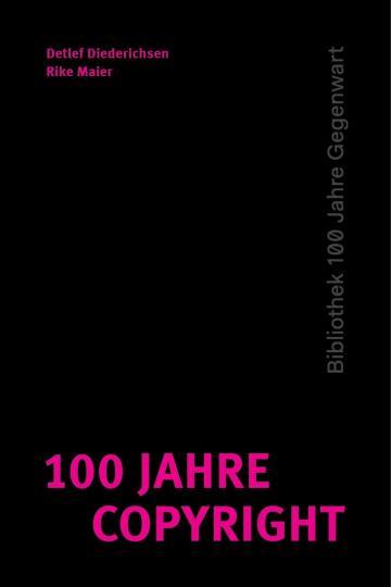 Detlef Diederichsen, Rike Maier: 100 Jahre Copyright
