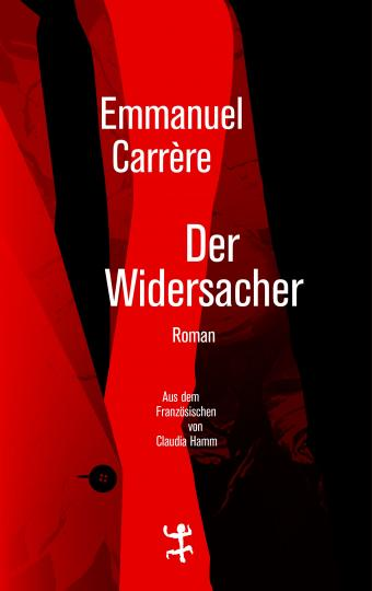 Emmanuel Carrère: Der Widersacher