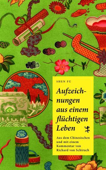 Fu Shen 沈復, Richard von Schirach: Aufzeichnungen aus einem flüchtigen Leben