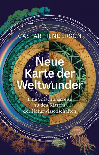 Caspar Henderson: Neue Karte der Weltwunder