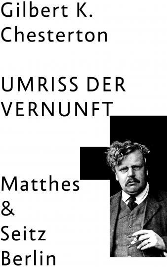 Gilbert Keith Chesterton: Umriss der Vernunft