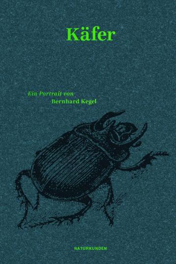 Bernhard Kegel, Falk Nordmann, Judith Schalansky: Käfer