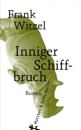 Frank Witzel: Inniger Schiffbruch