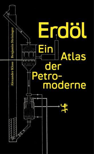 Alexander Klose, Benjamin Steininger: Erdöl