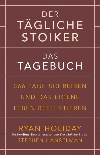 Stephen Hanselman, Ryan Holiday: Der tägliche Stoiker – Das Tagebuch