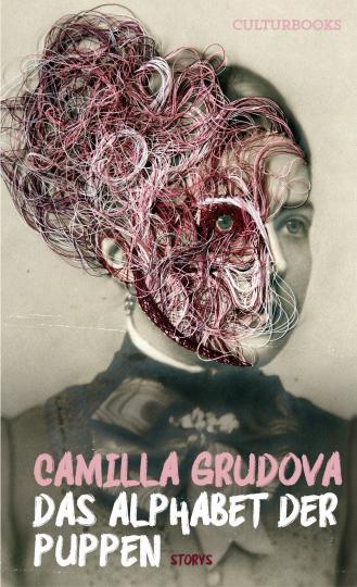Camilla Grudova: Das Alphabet der Puppen