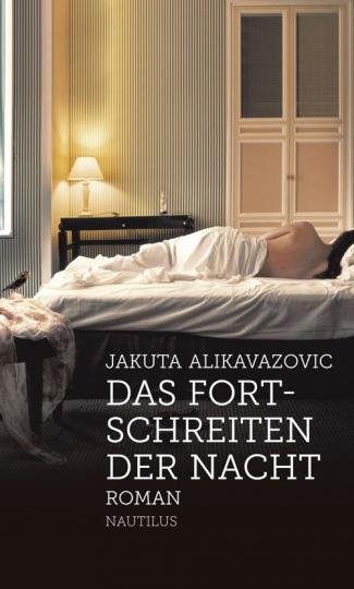 Jakuta Alikavazovic: Das Fortschreiten der Nacht