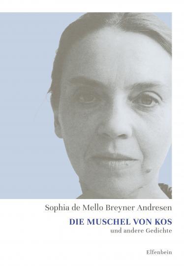Sophia de Mello Breyner Andresen: Die Muschel von Kos und andere Gedichte