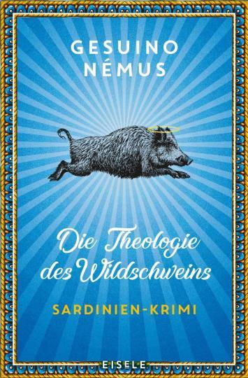 Gesuino Némus: Die Theologie des Wildschweins