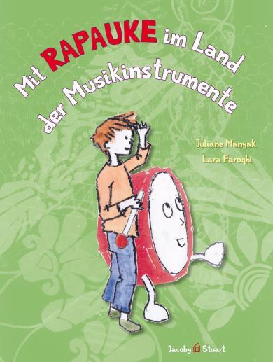 Juliane Manyak, Lara Faroqhi: Mit Rapauke im Land der Musikinstrumente