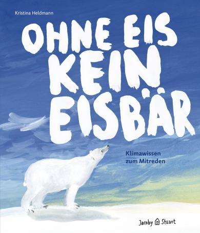 Kristina Heldmann: Ohne Eis kein Eisbär