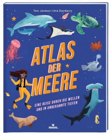 Tom Jackson, Ana Djordjevic: Atlas der Meere