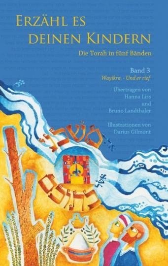 Bruno Landthaler, Hanna Liss: Erzähl es deinen Kindern - Die Torah in Fünf Bänden