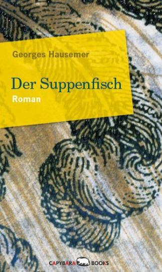 Georges Hausemer: Der Suppenfisch
